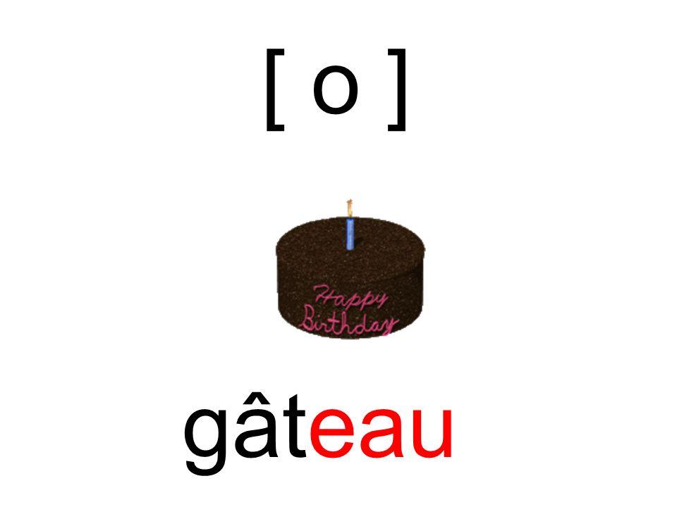 [ o ] gâteau